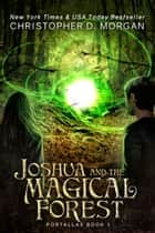 Joshua and the Magical Forest ebook by Christopher D. Morgan
