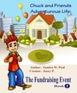 Chuck & Friends Adventurous Life: The Fundraising Event