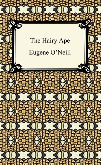 The Hairy Ape ebook by Eugene O'Neill