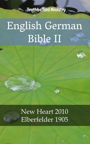 English German Bible II - New Heart 2010 - Elberfelder 1905 ebook by TruthBeTold Ministry