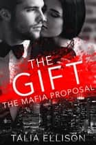 The Gift ebook by Talia Ellison