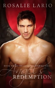 Angel's Redemption - Fallen Warriors, #6 ebook by Rosalie Lario