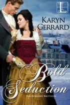Bold Seduction ebook by Karyn Gerrard