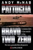 Pattuglia Bravo Two Zero eBook by Andy McNab