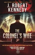 The Colonel's Wife ebook by J. Robert Kennedy