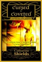 Cursed & Coveted ebook by Catharina Shields