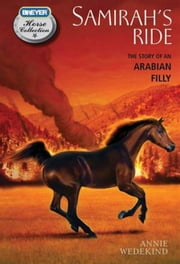 Samirah's Ride: The Story of an Arabian Filly ebook by Annie Wedekind