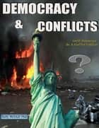 Democracy and Conflicts: Could Democracy Be a Conflict Catalyst? ebook by Kelly NGYAH
