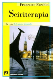 Sciriterapia ebook by Francesco Facchini