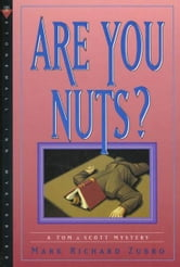 Are You Nuts? - A Tom & Scott Mystery ebook by Mark Richard Zubro