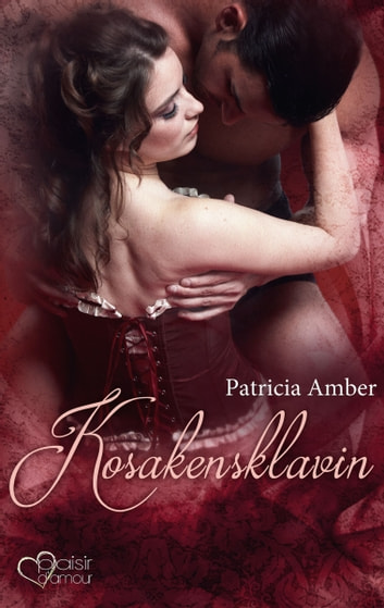 Kosakensklavin ebook by Patricia Amber