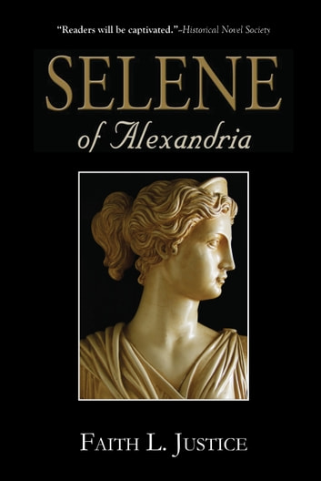 Selene of Alexandria ebook by Faith L. Justice
