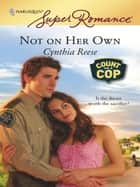 Not on Her Own ebook by Cynthia Reese