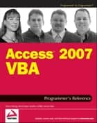 Access 2007 VBA Programmer's Reference ebook by Teresa Hennig, Rob Cooper, Geoffrey L. Griffith,...