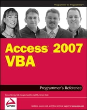 Access 2007 VBA Programmer's Reference ebook by Teresa Hennig,Rob Cooper,Geoffrey L. Griffith,Armen Stein