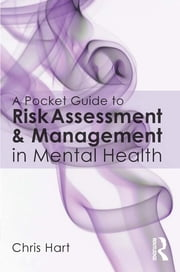 A Pocket Guide to Risk Assessment and Management in Mental Health ebook by Chris Hart
