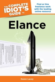 The Complete Idiot's Guide to Elance ebook by Karen Lacey