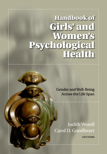 Handbook of Girls' and Women's Psychological Health ebook by