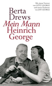Mein Mann Heinrich George ebook by Berta Drews