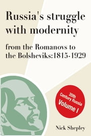 Russia's Struggle With Modernity 1815-1929 ebook by Nick Shepley