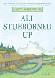 All Stubborned Up ebook by Nancy Larsen-Sanders