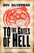 To the Gates of Hell ebooks by Dov Silverman