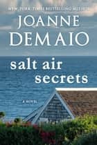 Salt Air Secrets ebook by Joanne DeMaio