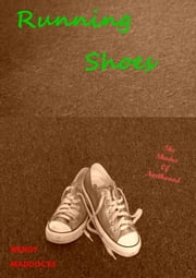 Running Shoes (The Shades of Northwood) ebook by Wendy Maddocks