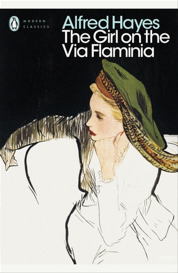 The Girl on the Via Flaminia ebook by Alfred Hayes