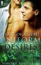Uniform Desires ebook by Simone Anderson