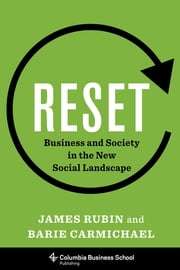 Reset - Business and Society in the New Social Landscape ebook by James Rubin, Barie Carmichael