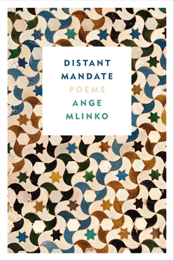Distant Mandate - Poems ebook by Ange Mlinko