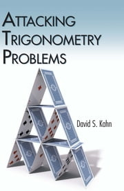 Attacking Trigonometry Problems ebook by David S. Kahn