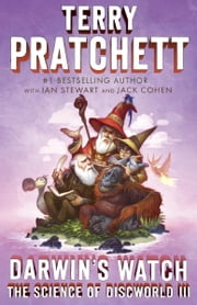 Darwin's Watch - The Science of Discworld III: A Novel ebook by Terry Pratchett,Ian Stewart,Jack Cohen
