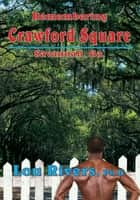 Remembering Crawford Square: Savannah, Ga. ebook by Lou Rivers, Ph.D.