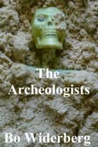 The Archaeologist ebook by Bo Widerberg