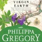 Virgin Earth - A Novel Áudiolivro by Philippa Gregory, David Thorpe