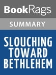 Slouching Toward Bethlehem by Joan Didion | Summary & Study Guide