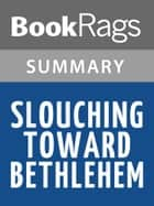 Slouching Toward Bethlehem by Joan Didion | Summary & Study Guide ebook by BookRags