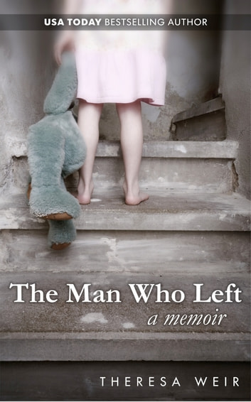 The Man Who Left ebook by Theresa Weir,Anne Frasier