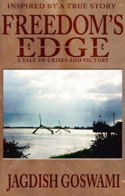 Freedom's Edge - A Tale of Crises and Victory ebook by Jagdish Goswami