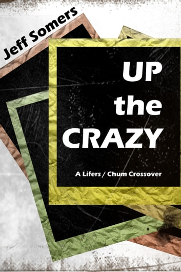 Up the Crazy ebook by Jeff Somers