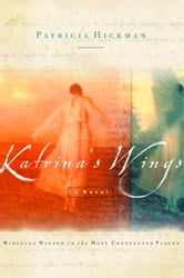 Katrina's Wings ebook by Patricia Hickman