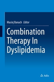 Combination Therapy In Dyslipidemia ebook by Maciej Banach