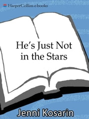 He's Just Not in the Stars ebook by Jenni Kosarin