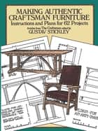 Making Authentic Craftsman Furniture ebook by Gustav Stickley