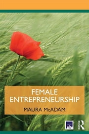 Female Entrepreneurship ebook by Maura McAdam