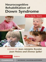 Neurocognitive Rehabilitation of Down Syndrome - Early Years ebook by Jean-Adolphe Rondal,Juan Perera,Donna Spiker