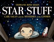 Star Stuff - Carl Sagan and the Mysteries of the Cosmos ebook by Stephanie Roth Sisson