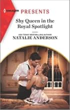 Shy Queen in the Royal Spotlight ebook by Natalie Anderson